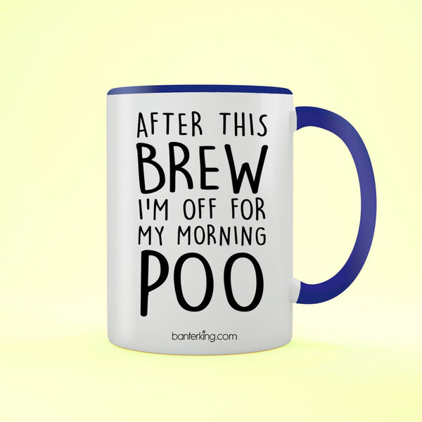 After This Brew I'm Off For My Morning Poo Two Toned Mug Mug Inkthreadable Red
