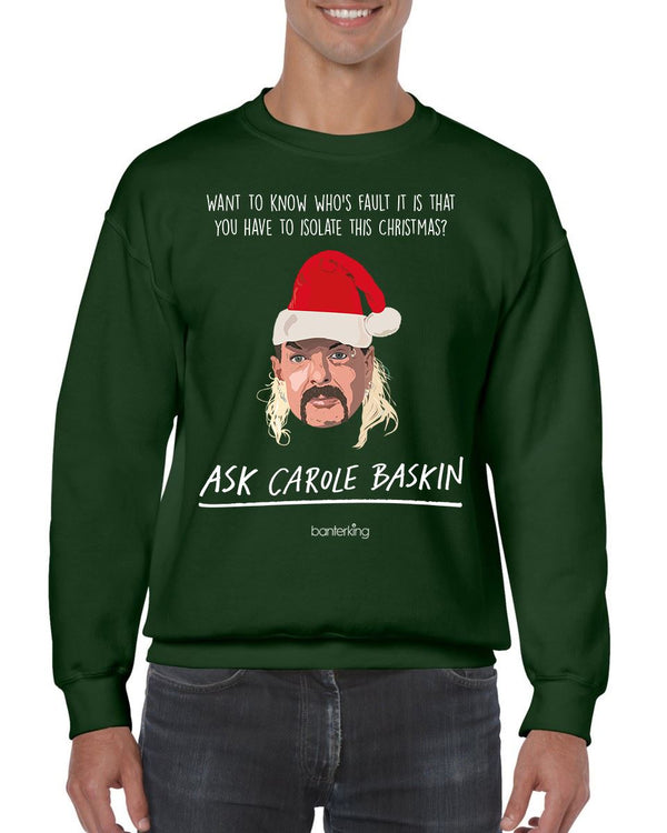 Ask Carol Baskin Self Isolate, Christmas Jumper Jumper BanterKing SMALL GREEN