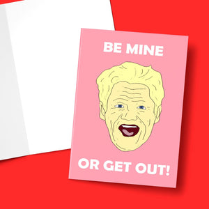 Be Mine Or Get Out Greeting Card Stationery Prodigi