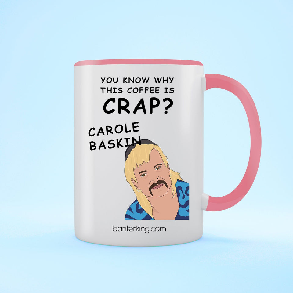 Crap Coffee Carole Baskin Tiger King Mug Mug BanterKing Pink 1 MUG