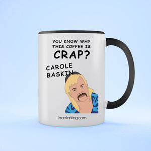 Crap Coffee Carole Baskin Tiger King Mug Mug BanterKing Black 1 MUG