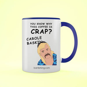 Crap Coffee Carole Baskin Tiger King Mug Mug BanterKing Blue 1 MUG