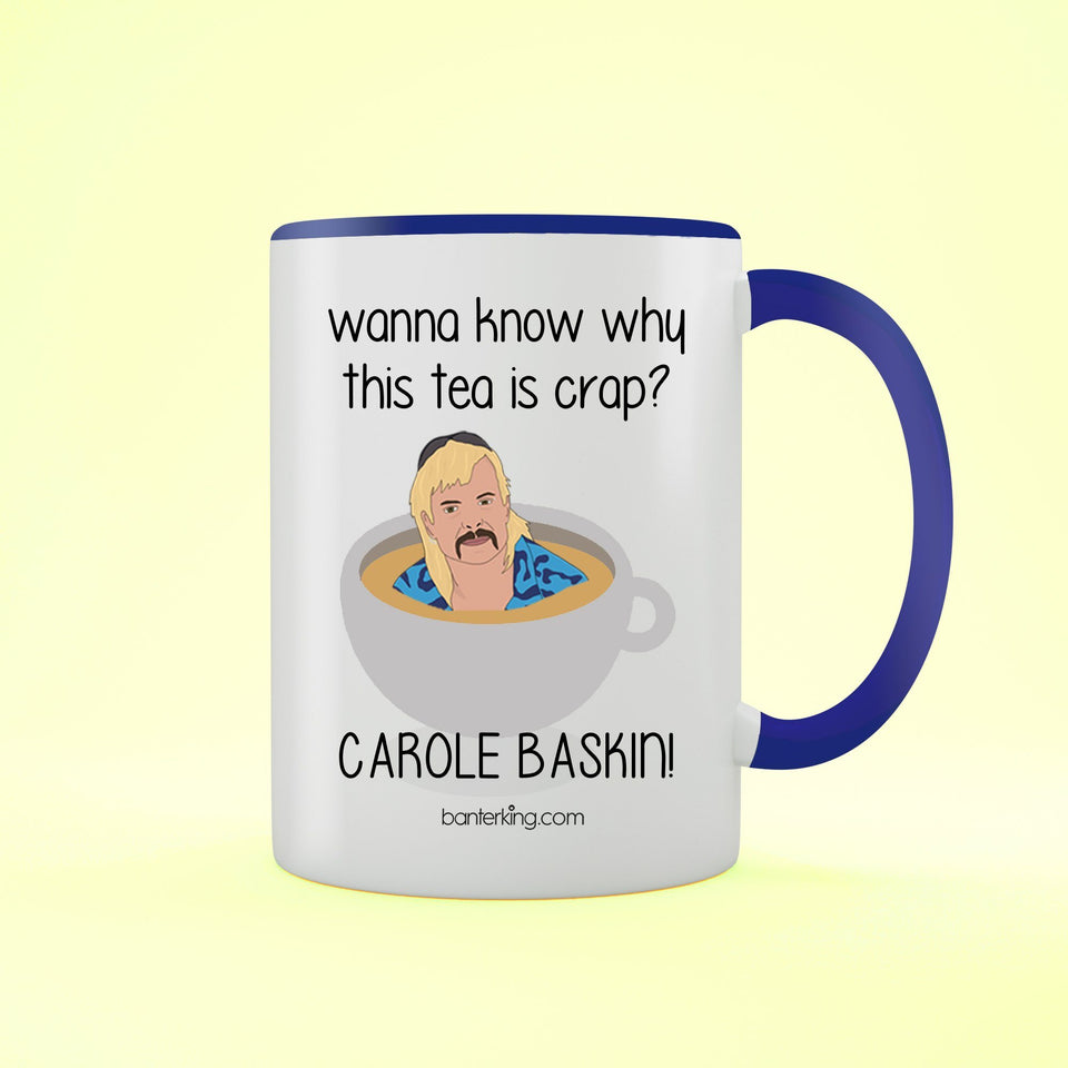 Crap Tea Carole Baskin Tiger King Mug Mug BanterKing Blue 1 MUG