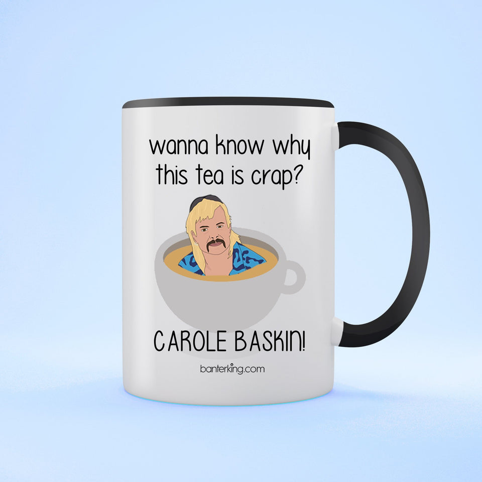 Crap Tea Carole Baskin Tiger King Two Toned Mug Mug BanterKing Black