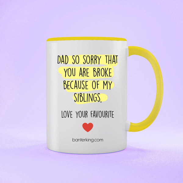 Dad Sorry You're Broke Two Toned 11oz Farther's Day Mug Mug BanterKing Yellow 1 MUG