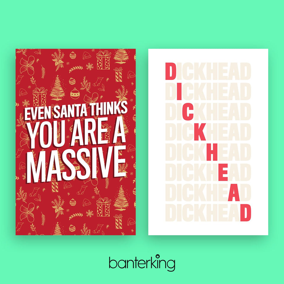 EVEN SANTA THINKS YOU ARE A MASSIVE..CARD Card BanterKing