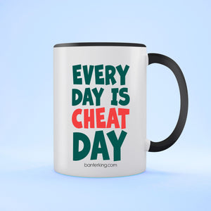 EVERYDAY IS CHEAT DAY TWO TONED LARGE 11 OZ BANTER MUG Mug BanterKing Black 1 MUG
