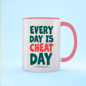 EVERYDAY IS CHEAT DAY TWO TONED LARGE 11 OZ BANTER MUG Mug BanterKing Pink 1 MUG