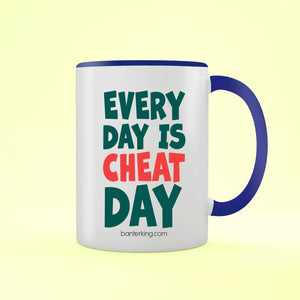 EVERYDAY IS CHEAT DAY TWO TONED LARGE 11 OZ BANTER MUG Mug BanterKing Blue 1 MUG