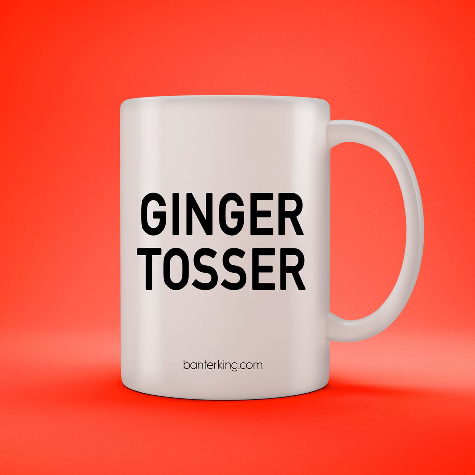 GINGER TOSSER MUG Mugs BanterKing