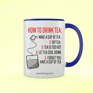 HOW TO DRINK TEA TWO TONED MUG Mug BanterKing Blue 1 MUG