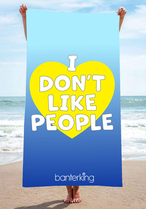 I Don't Like People Beach Towel towels BanterKing 1 TOWEL