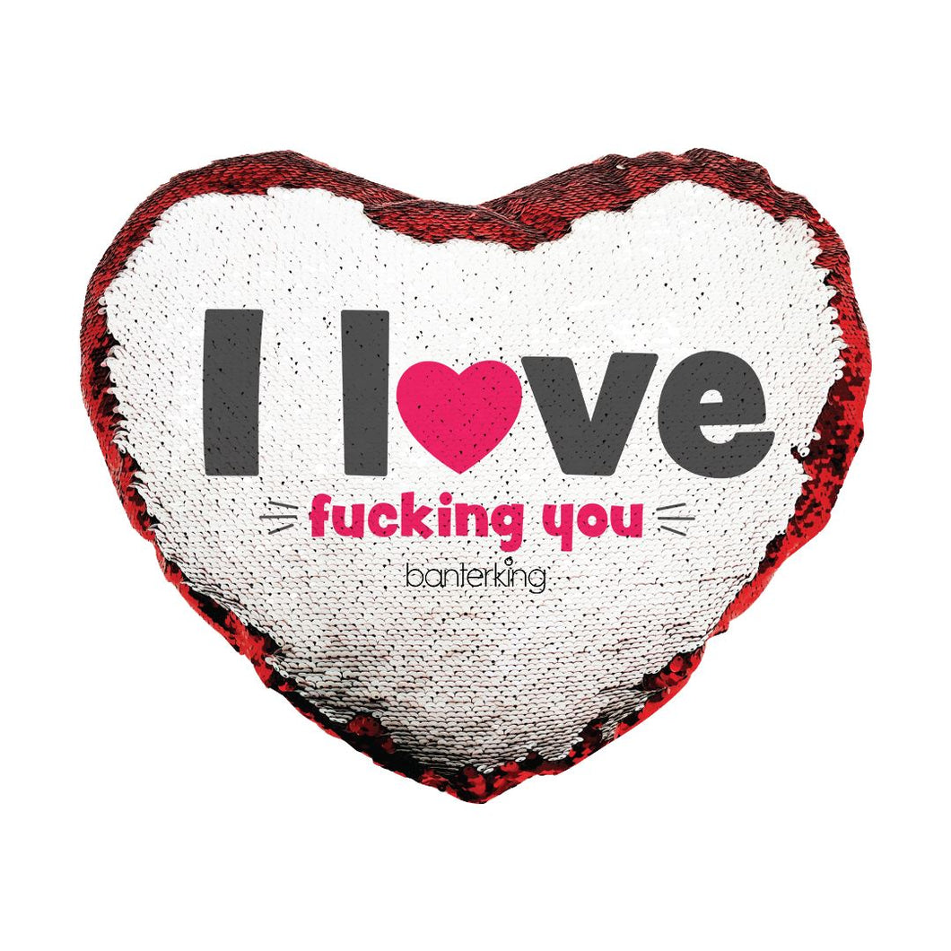 I LOVE F*KING YOU REVERSIBLE HEART SEQUIN CUSHION Cushions BanterKing NO