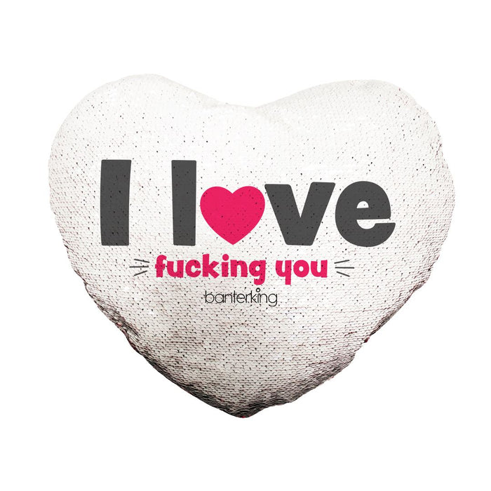 I LOVE F*KING YOU REVERSIBLE HEART SEQUIN CUSHION Cushions BanterKing