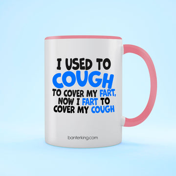 I Used To Cough Two Toned Large 11 oz Mug Mug BanterKing Pink 1 MUG