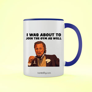 I Was About To Join The Gym Two Toned Large 11oz Mug Mug Inkthreadable Blue