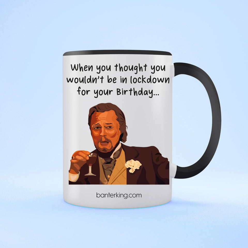 In Lockdown For Your Birthday, Leo Two Toned Large 11oz Mug Mug Inkthreadable Black