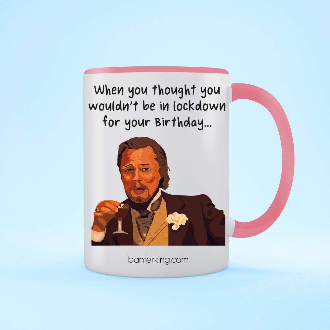 In Lockdown For Your Birthday, Leo Two Toned Large 11oz Mug Mug Inkthreadable Pink