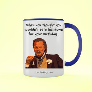 In Lockdown For Your Birthday, Leo Two Toned Large 11oz Mug Mug Inkthreadable Blue