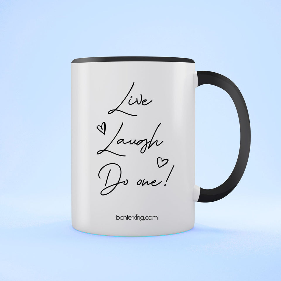 Live Laugh Do One, Two Toned Mug Mug BanterKing Black