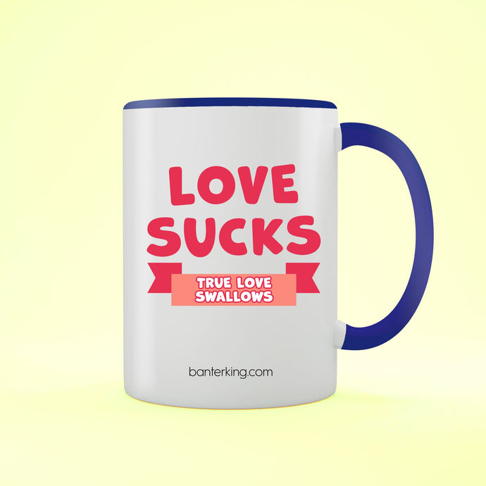 LOVE SUCKS TWO TONED LARGE 11 OZ BANTER MUG Mug BanterKing Blue 1 MUG