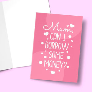 "Mum Can I Borrow Mother's Day Card Stationery Prodigi 5""x7"" 1 Card"