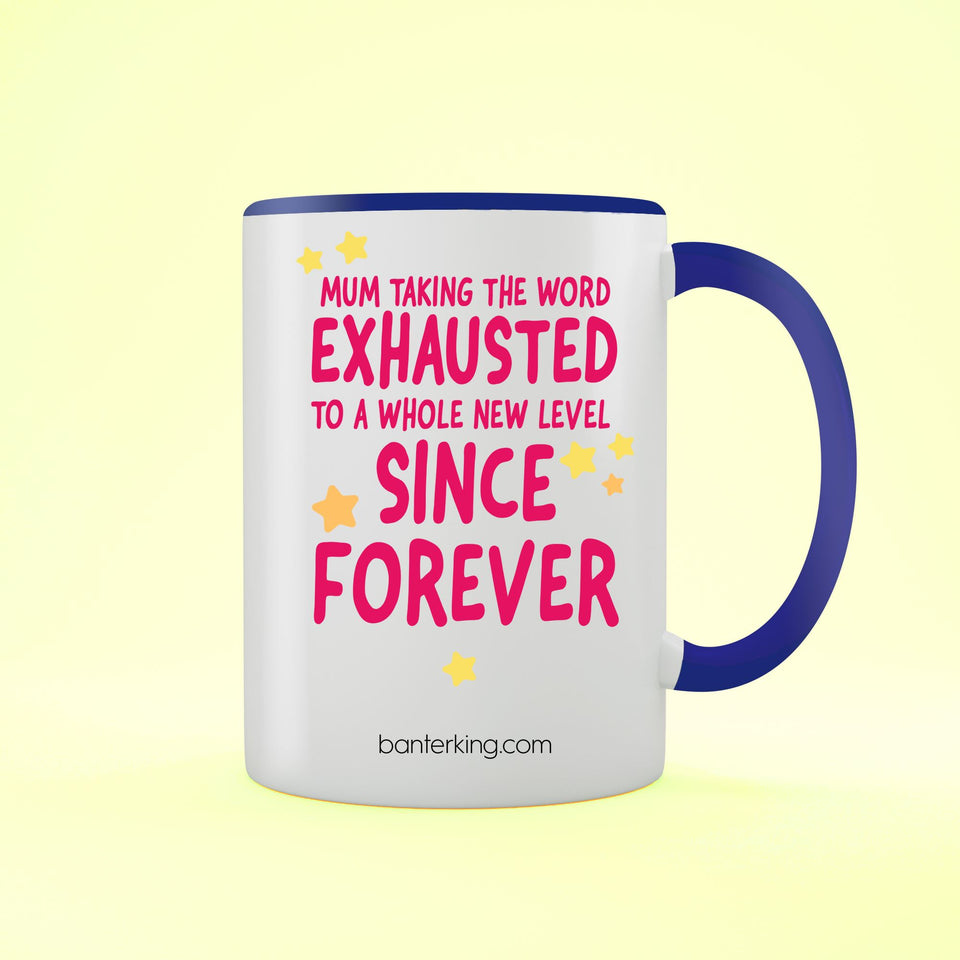 Mum Exhausted Two Toned Large 110z Banter Mug Mug BanterKing Blue 1 MUG