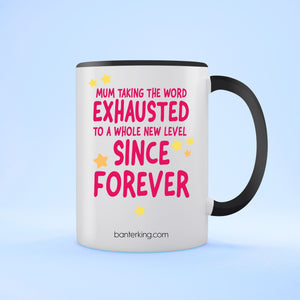 Mum Exhausted Two Toned Large 110z Mother's Day Mug Mug BanterKing Black 1 MUG