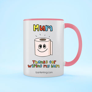 Mum Thanks Wiping My Bum Two Toned Large 11oz Mother's Day Mug Mug Inkthreadable Pink