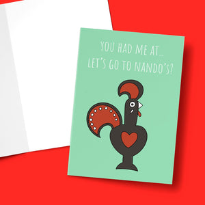 YOU HAD ME AT... LET'S GO TO NANDO'S CARD Card BanterKing