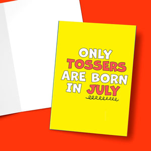 Only Tossers Are Born In July Greeting Card Stationery Prodigi