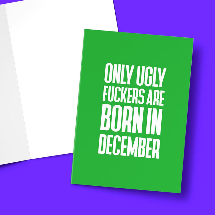 Only Ugly Fucker Born in Dec Card Greeting Card Stationery Prodigi
