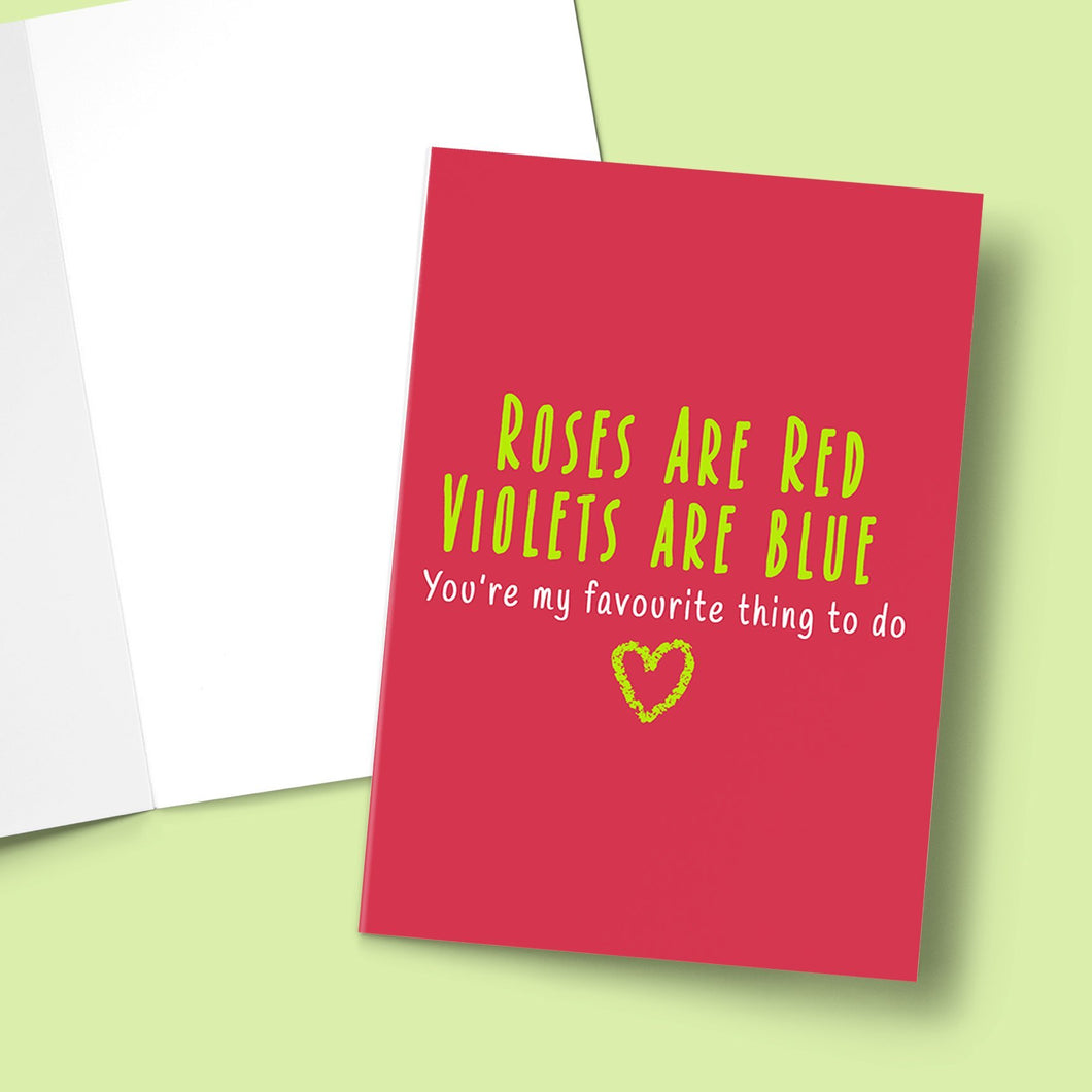 Roses Are Red, Violets Are Blue, You're My Favourite Thing To Do Valentine's Greeting Card Stationery Prodigi
