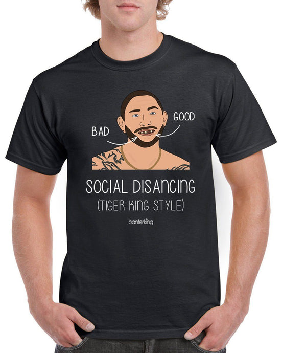 Social Distance Joe From Tiger King T-Shirt T'shirt BanterKing Small Male
