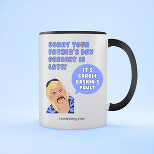 Sorry Father's Day Late Two Toned 11oz Father's Day Mug Mug BanterKing Black