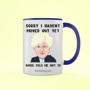 Sorry I Haven't Moved Out, Boris Mother's Day Mug Mug Inkthreadable Blue