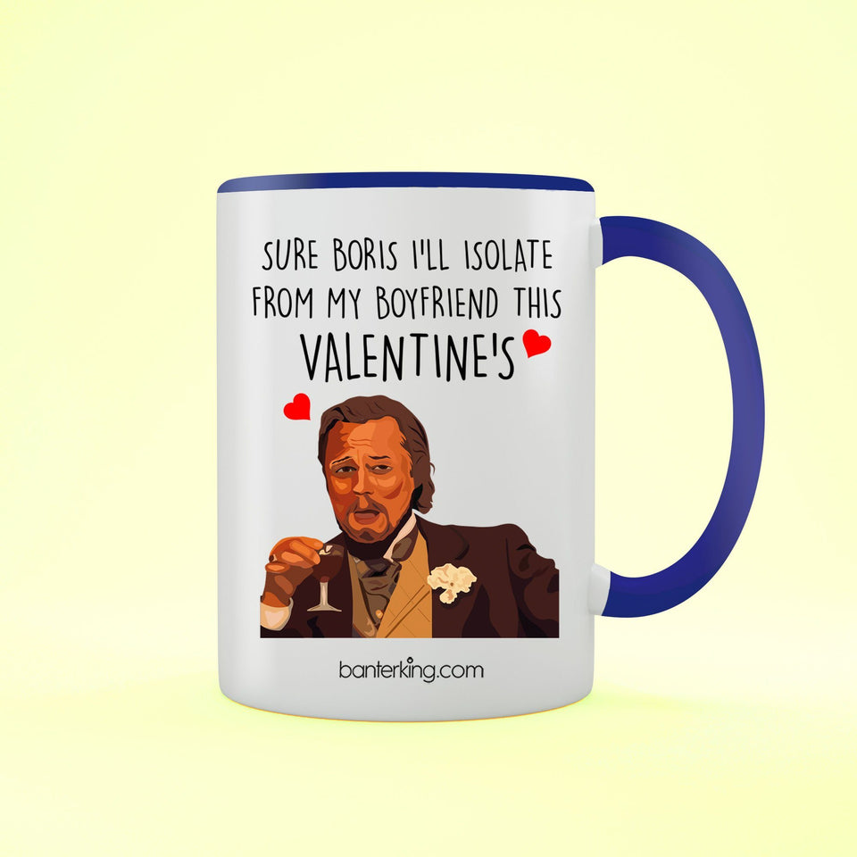 Sure Boris I'll Isolate From My Boyfriend this Valentine's Two Toned Large 11oz Mug Mug BanterKing blue