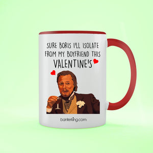 Sure Boris I'll Isolate From My Boyfriend this Valentine's Two Toned Large 11oz Mug Mug Inkthreadable Red