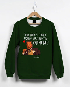 Sure Boris Isolate From Girlfriend Valentine's Jumper Jumper Inkthreadable Small Green