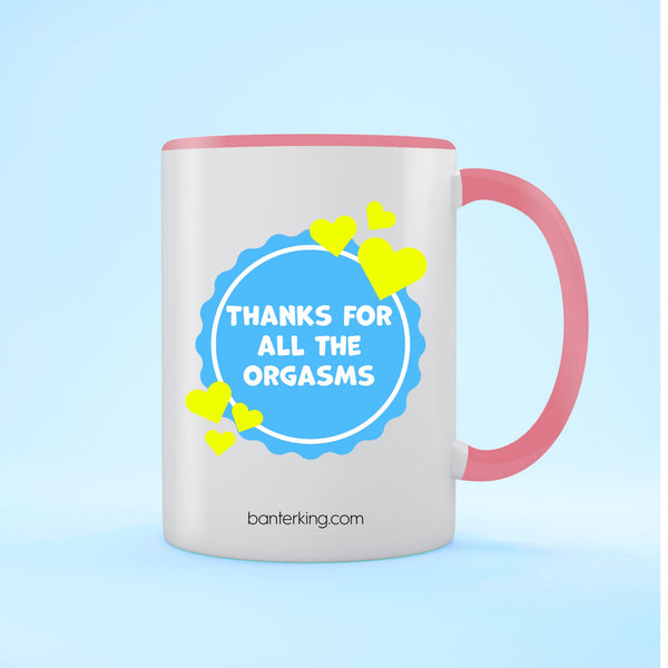 Thanks For All The Orgasms Two Toned Large 11oz Banter Mug Mug BanterKing Red