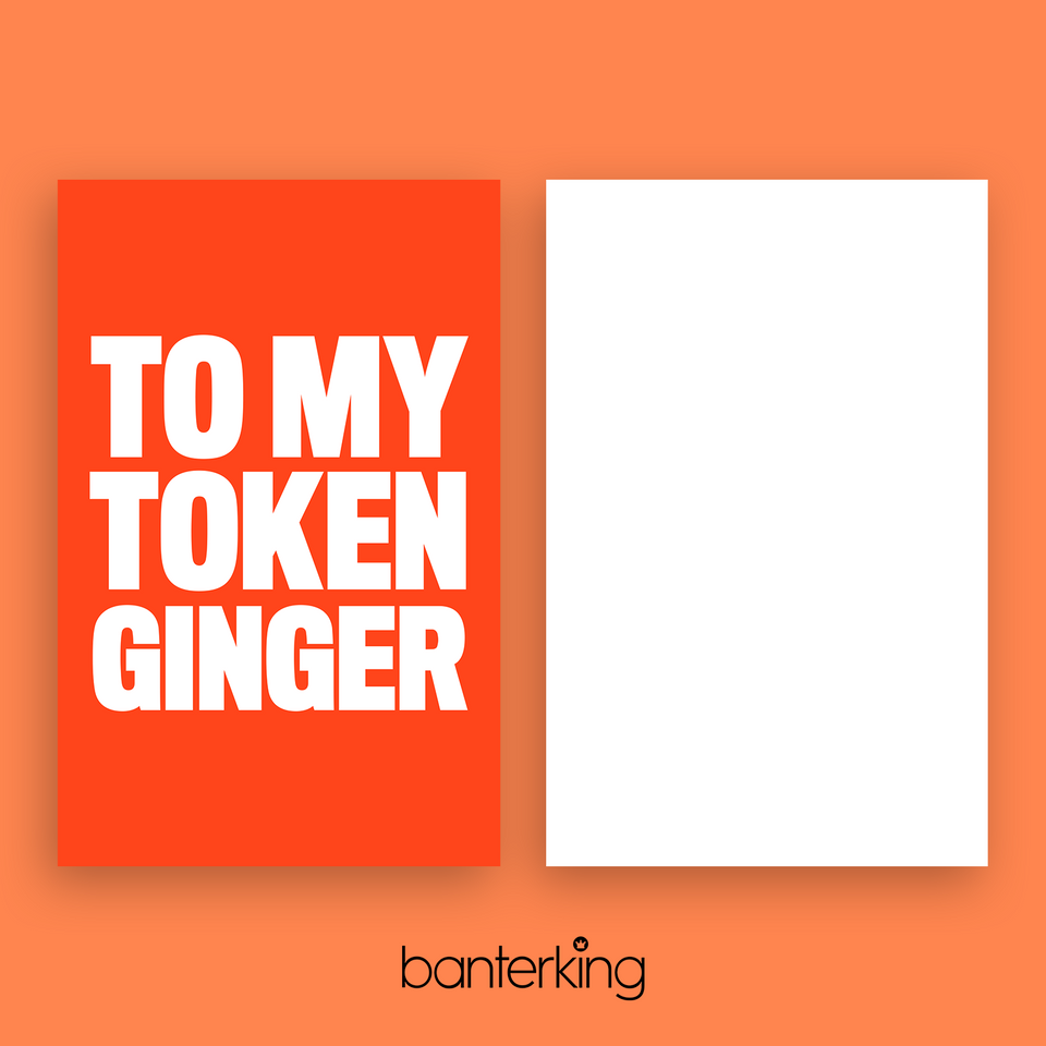 To My Token Ginger Card