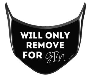 Will Remove For Gin Face Mask (High Quality And Washable!) Face Mask BanterKing