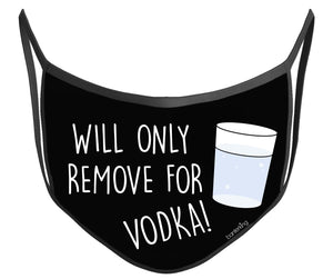 Will Remove For Vodka Face Mask (High Quality And Washable!) Face Mask BanterKing