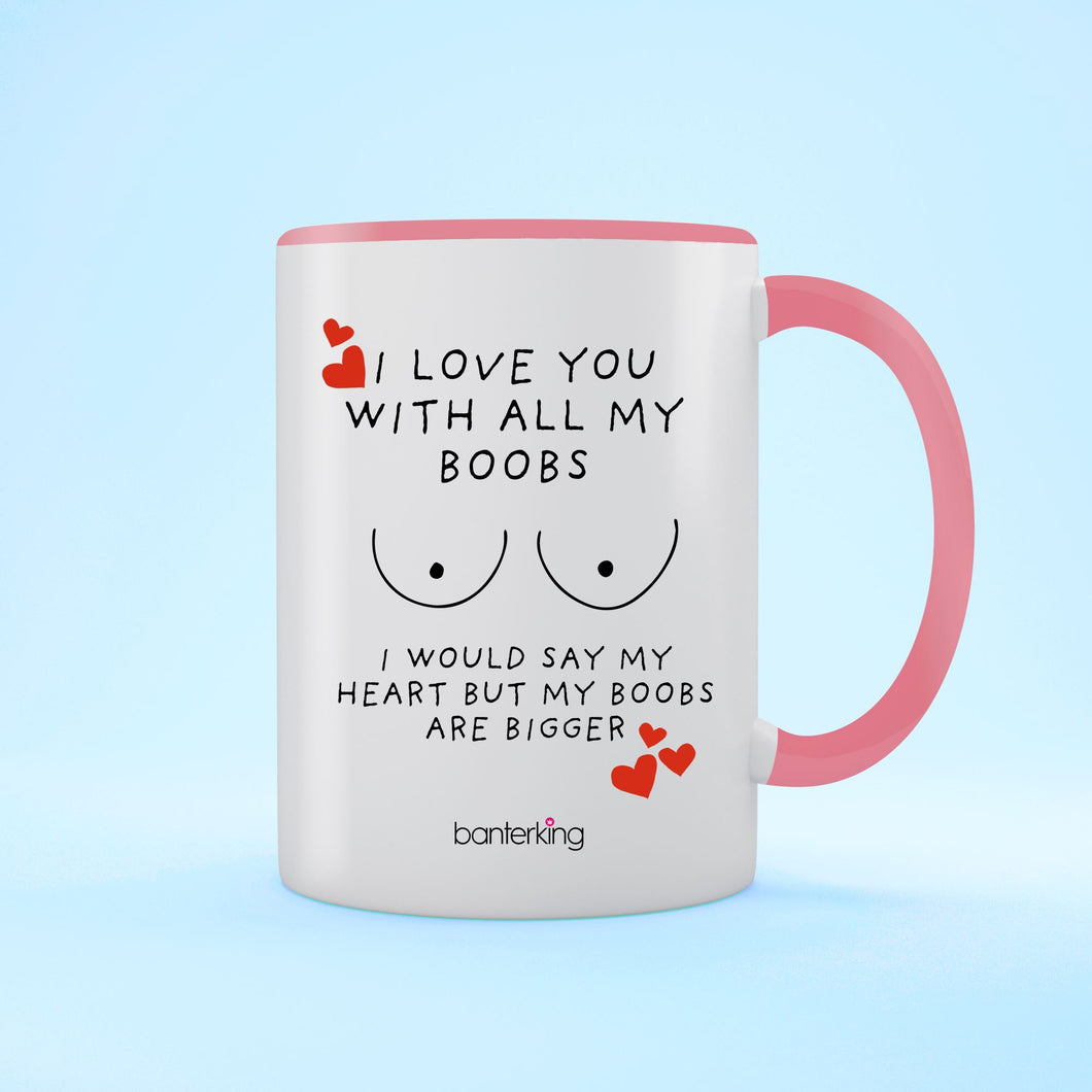 With All My Boobs, Valentine's Two Toned 11oz Mug Mug Inkthreadable Pink