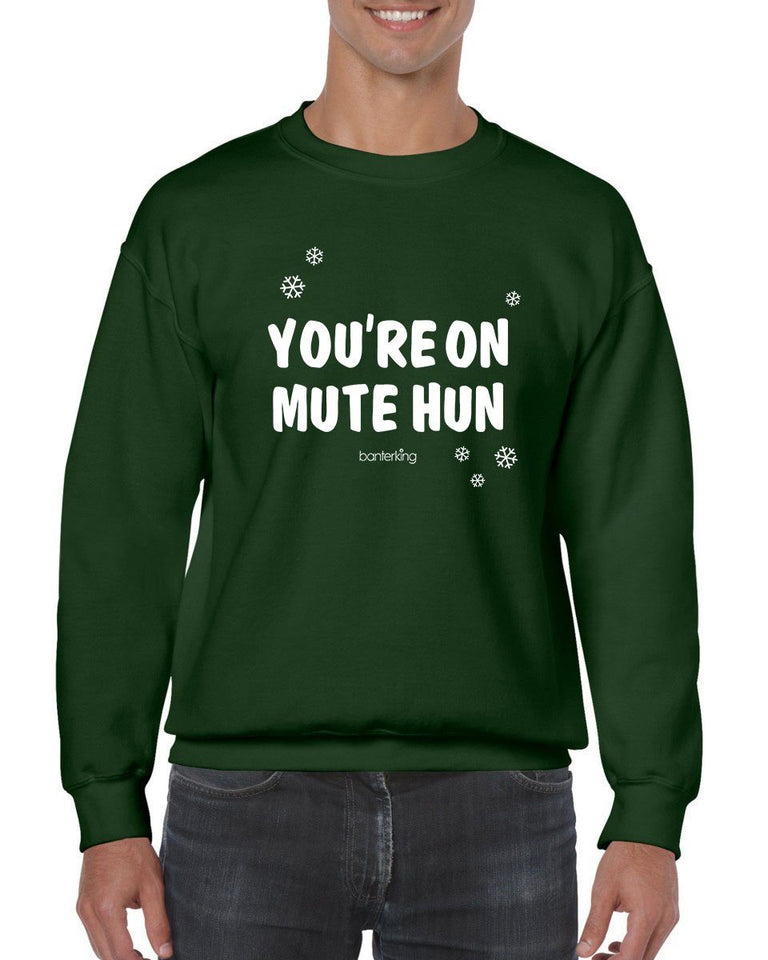 Your On Mute Hun, Christmas Jumper (Unisex) Jumper BanterKing Small Green