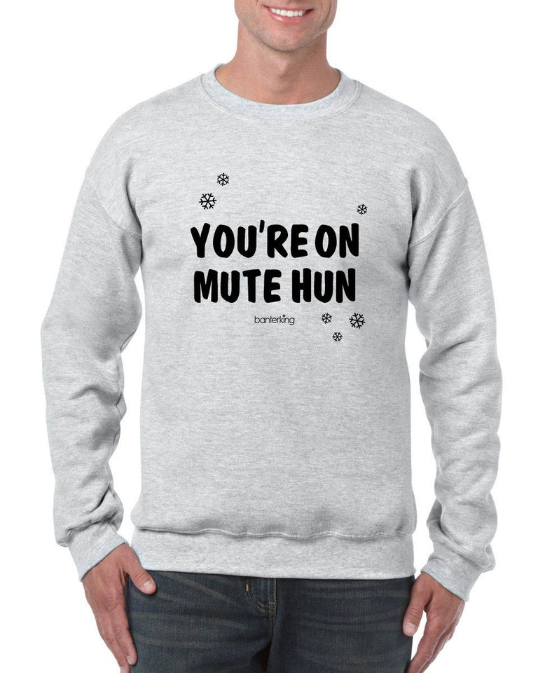 Your On Mute Hun, Christmas Jumper (Unisex) Jumper BanterKing Small Grey