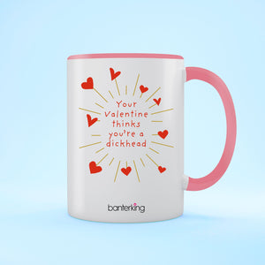 Your Valentine Thinks Dhead, Valentine's Two Toned 11oz Mug Mug Inkthreadable Pink