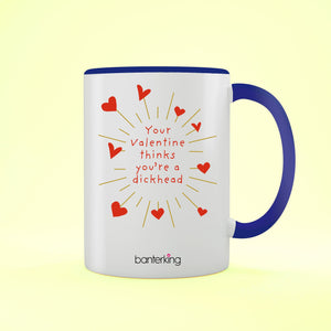 Your Valentine Thinks Dhead, Valentine's Two Toned 11oz Mug Mug Inkthreadable Blue