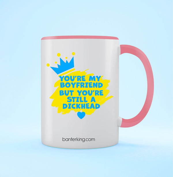 YOU'RE MY BOYFRIEND TWO TONED LARGE 11 OZ BANTER MUG Mug BanterKing Black 1 MUG