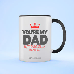 You're My Dad But Two Toned 11oz Father's Day Mug Mug BanterKing Black 1 MUG
